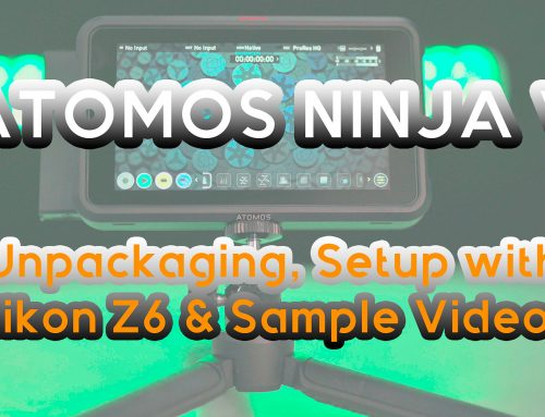 Atomos Ninja V – Unpackaging, How-To-Setup with Nikon Z6 & Comparison Videos