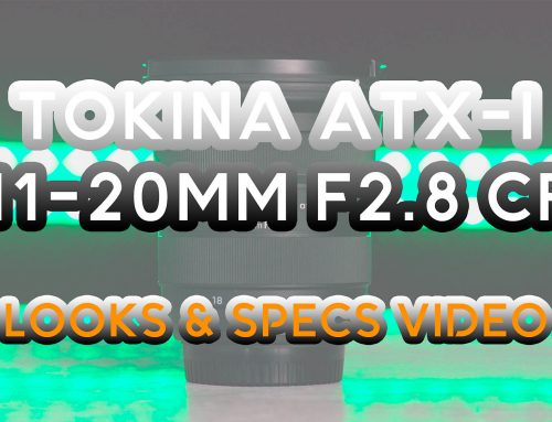 Tokina atx-i 11-20mm F2.8 CF – Teaser Hands-On Video & Specs